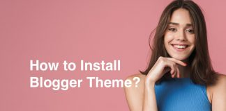 How to install Blogger template theme