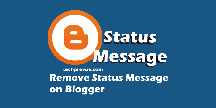 Remove Blogger Status Message