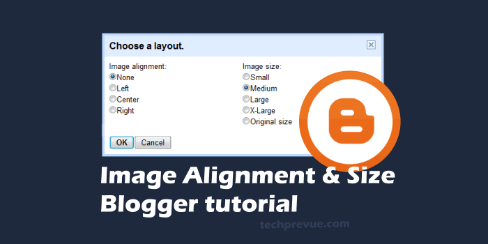 Set Image Alignment and Image Size on Blogger