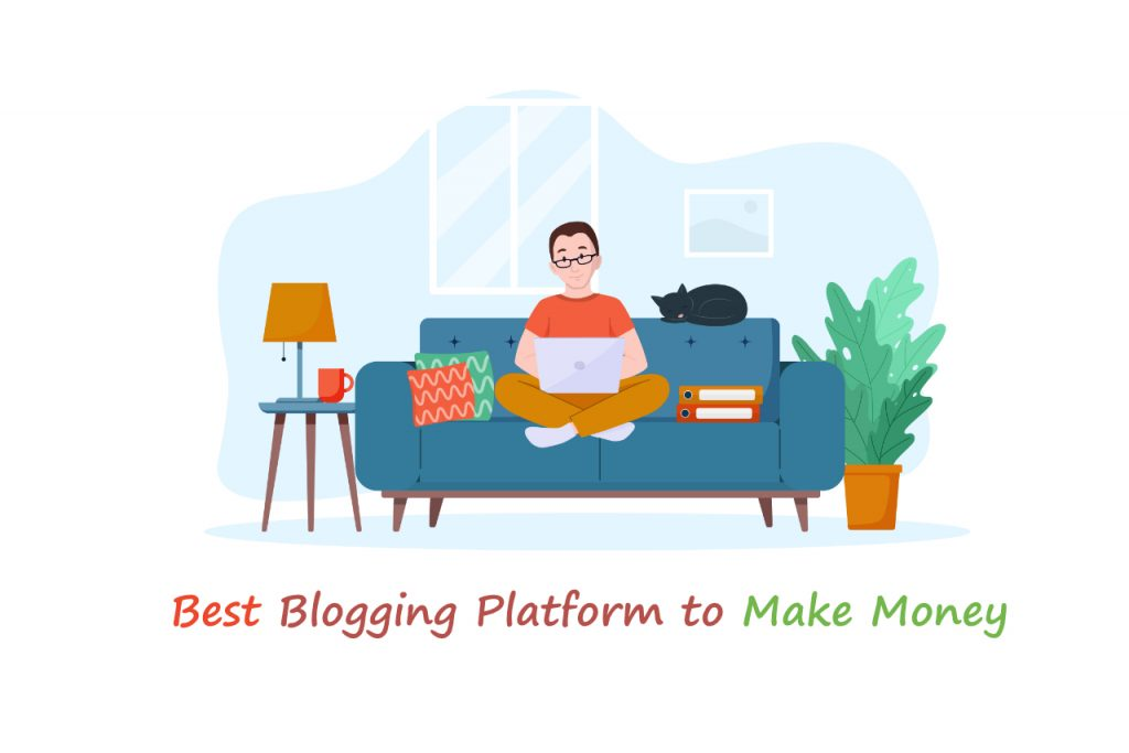 The best blogging platform to make money