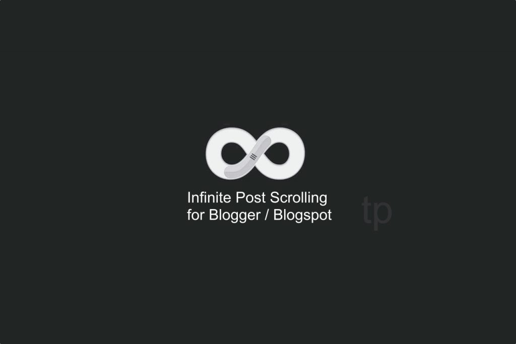 Enable infinite scrolling for Blogger Blogspot