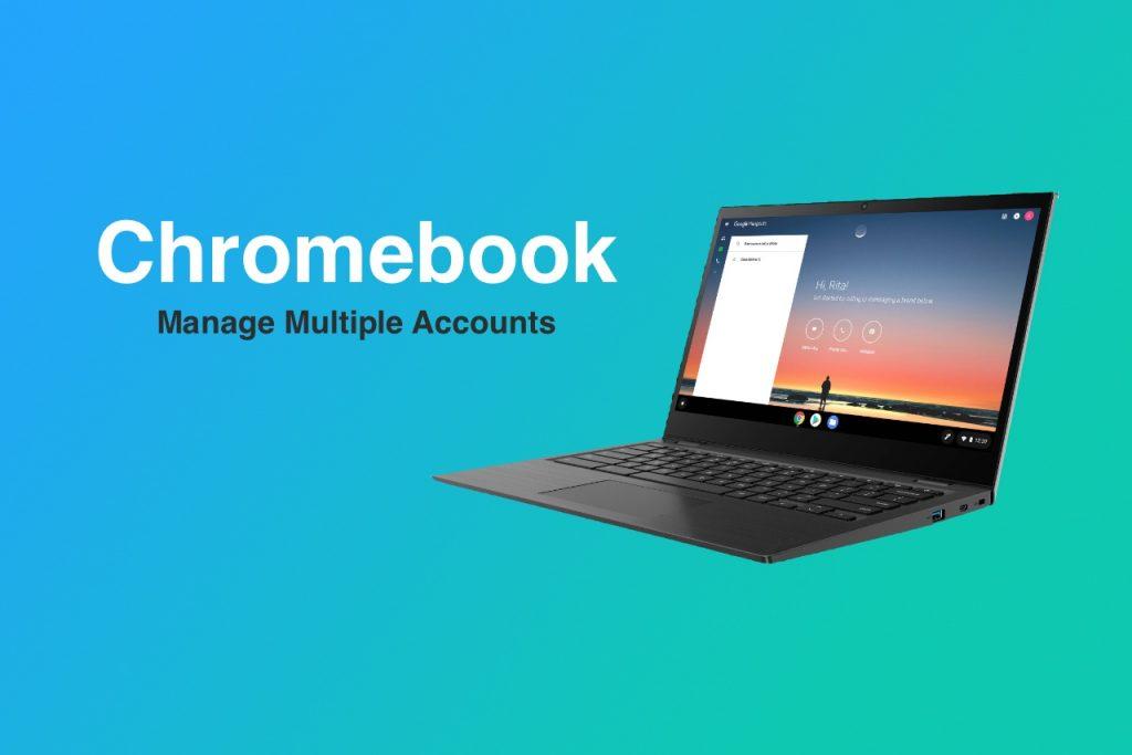Chromebook manage multiple accounts