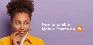 How to enable Blogger mobile template theme