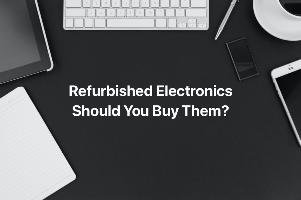Should you by refurbished electronics