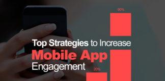 Top Strategies to Increase Mobile App Engagement