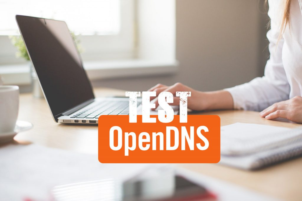 Configure and Test OpenDNS