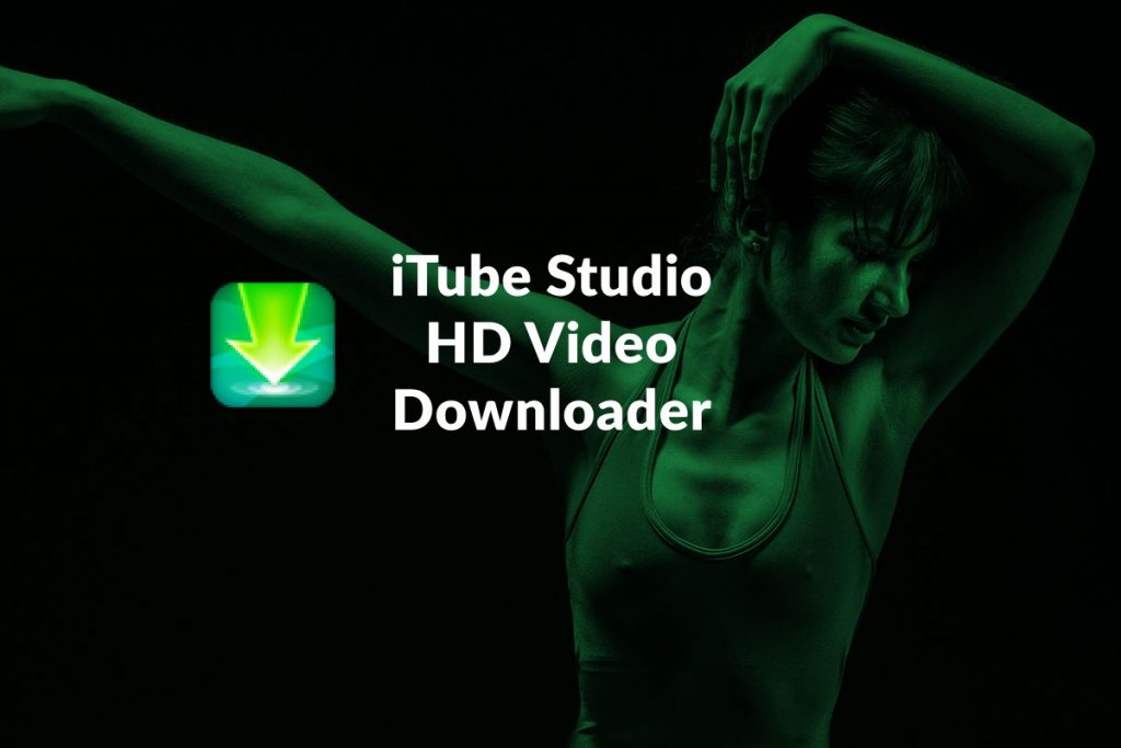 iTube studio hd video downloader