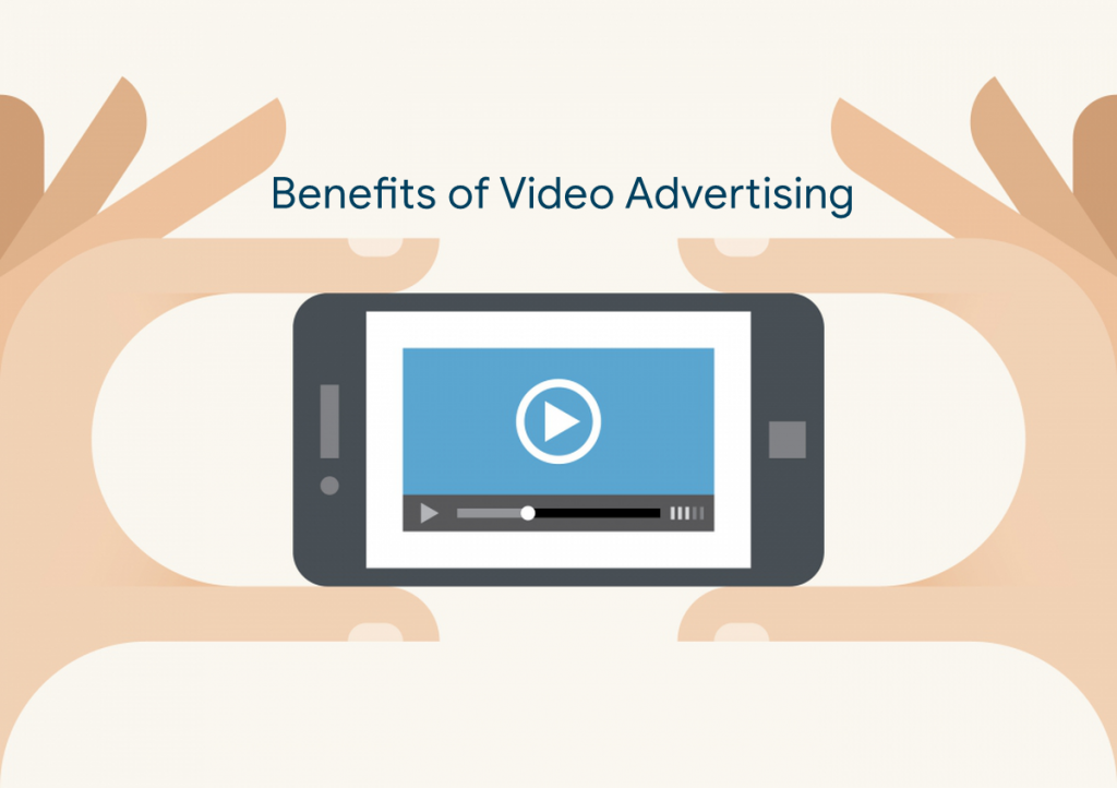 Benefits of video advertising