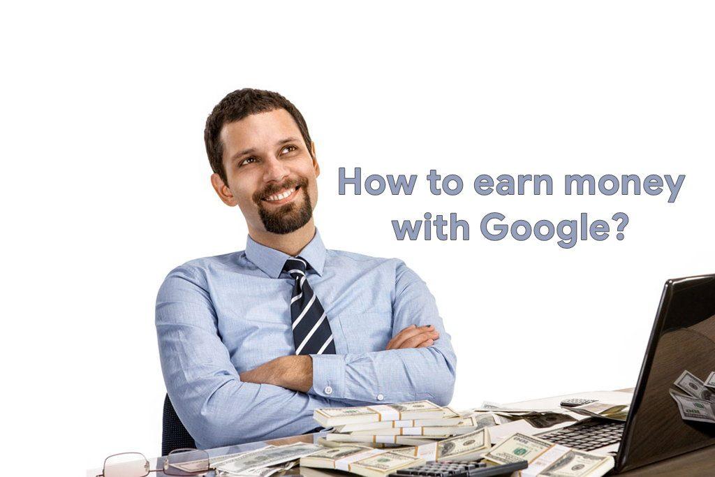 Cómo ganar dinero en línea con Google