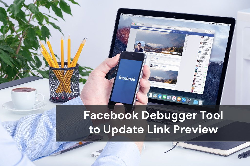 Facebook Debug or Facebook Debugger Tool