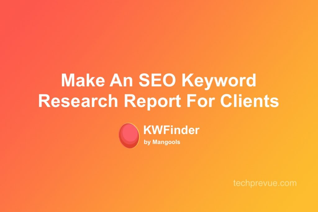 How to make an SEO keyword research report for clients