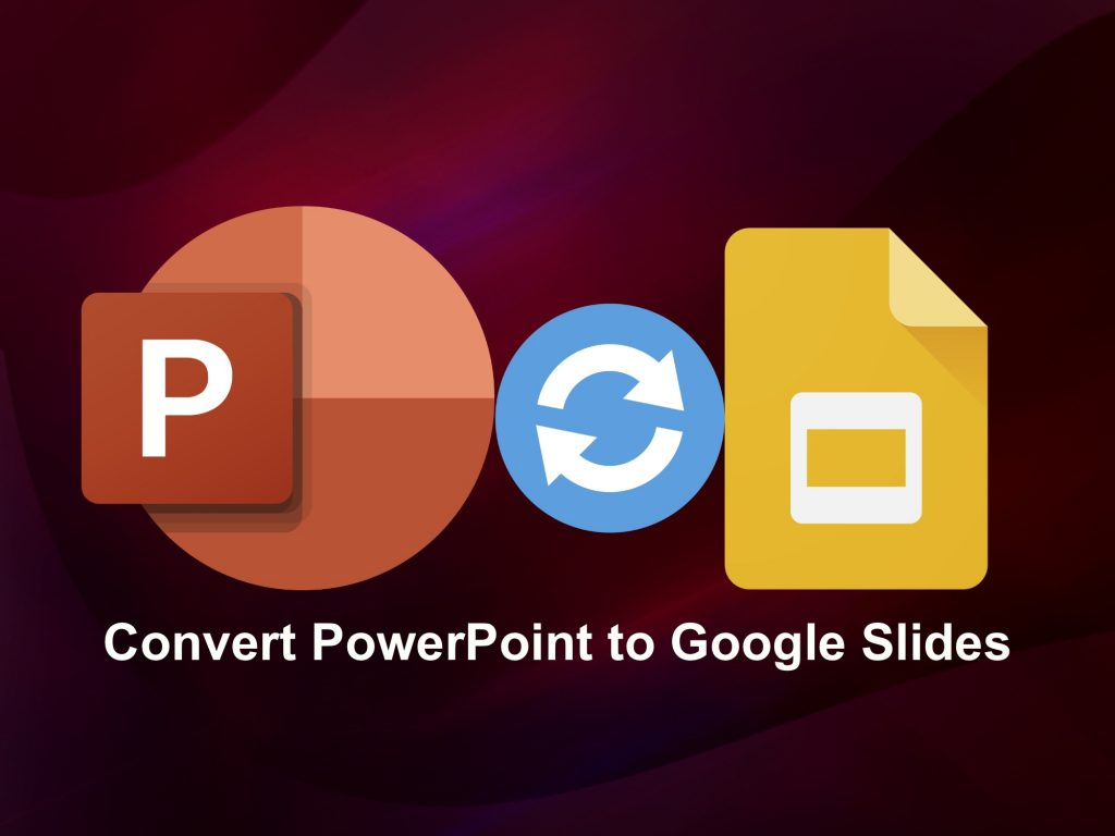 Convert PowerPoint to Google Slides